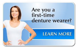 Are you a first-time denture wearer?